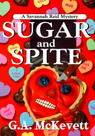 Sugar And Spite: A Savannah Reid Mystery: G. A. McKevett,