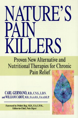 Nature's Pain Killers: Proven New Alternative and Nutritional Therapies for Chronic Pain ...