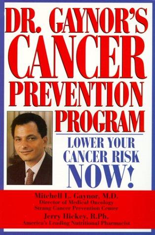 Dr. Gaynor's Cancer Prevention Program: Mitchell L. Gaynor,