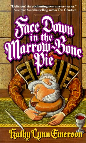 Face Down In The Marrow-Bone Pie: Kathy Lynn Emerson