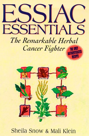 Essiac Essentials: The Remarkable Herbal Cancer Fighter (1575665638) by Sheila Snow; Mali Klein