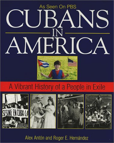 9781575665931: Cubans In America: A Vibrant History of a People in Exile
