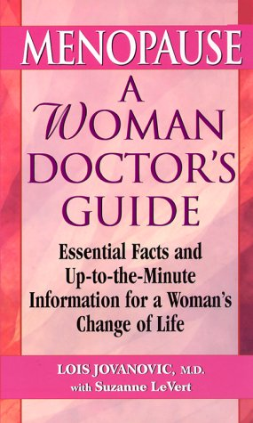 Menopause: A Woman Doctor's Guide: Jovanovic, Lois