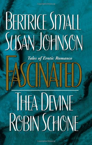 Fascinated (1575666065) by Robin Schone; Bertrice Small; Susan Johnson; Thea Devine