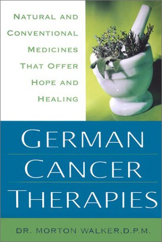 9781575666105: German Cancer Therapies: Natural and Conventional Medicines That Offer Hope and Healing