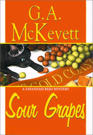 Sour Grapes (A Savannah Reid Mystery): McKevett, G. A.