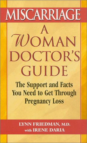 9781575666495: Miscarriage: A Woman Doctor's Guide