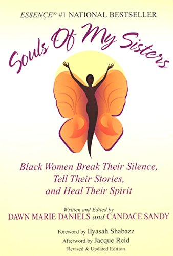 Souls of My Sisters Black Women Break Their Silence, Tell Their Stories, Amd Heal Their Spirits: ...