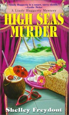 High Seas Murder: A Lindy Haggerty Mystery (Linda Haggerty Mysteries): Freydont, Shelley