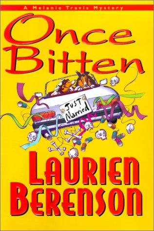 Once Bitten (Melanie Travis Mystery Ser.): Berenson, Laurien
