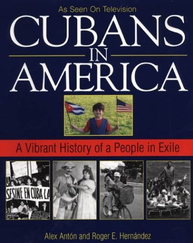 9781575666785: Cubans In America: A Vibrant History of a People in Exile