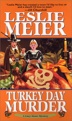 Turkey Day Murder (Lucy Stone Mysteries, No. 7) (9781575666853) by Leslie Meier