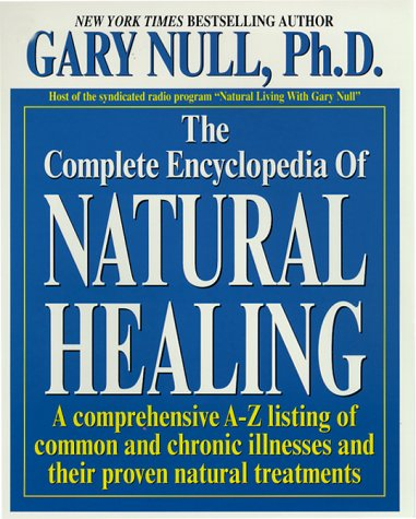 9781575667195: The Complete Encyclopedia Of Natural Healing