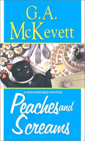 Peaches And Screams: A Savannah Reid Mystery: G. A. McKevett