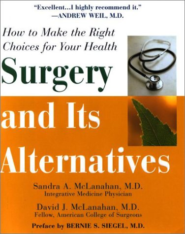 9781575667393: Surgery and Its Alternatives: How to Make the Right Choices for Your Health