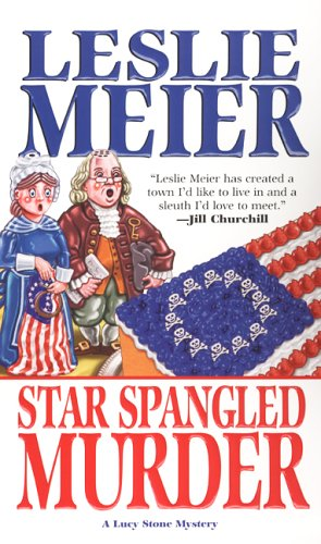 Star Spangled Murder (Lucy Stone Mysteries, No. 11) (9781575668376) by Leslie Meier