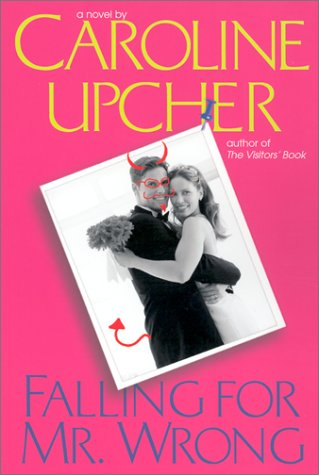 Falling For Mr. Wrong: Upcher, Caroline