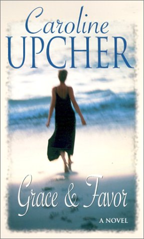 Grace And Favor: Upcher, Caroline