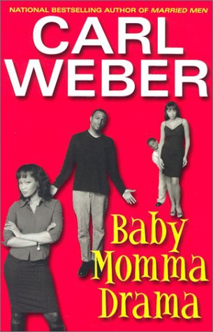 Baby Momma Drama: Weber, Carl