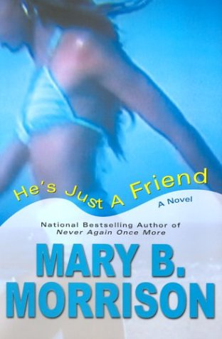 He's Just A Friend: Mary B. Morrison