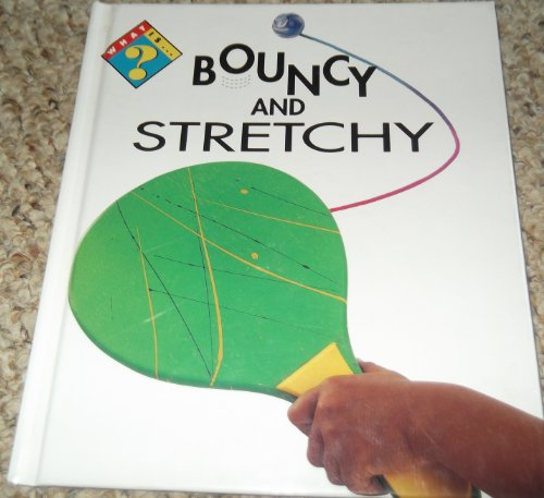 What Is Bouncy and Stretchy: Warbrick, Sarah