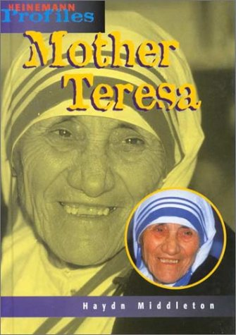 9781575722276: Mother Teresa: An Unauthorized Biography (Heinemann Profiles)