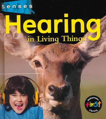 Hearing in Living Things (Senses (Heinemann)): Karen Hartley
