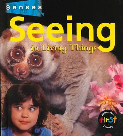 Seeing in Living Things (Senses (Heinemann)): Hartley, Karen, Macro,