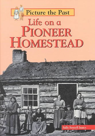 9781575723136: Life on a Pioneer Homestead (Picture the Past)