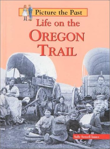 9781575723174: Life on the Oregon Trail (Picture the Past)