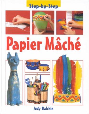 9781575723280: Papier Mache (Step by Step (Heinemann Library))
