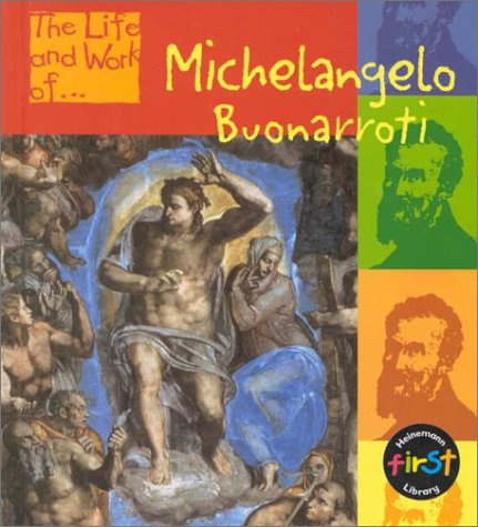 Michelangelo Buonarroti (Life and Work Of...) (1575723433) by Jane Woodhouse; Richard Tames
