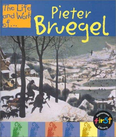 THE LIFE AND WORK OF. PIETER BRUEGEL: Woodhouse, Jayne