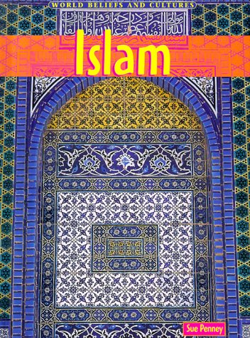 Islam (World Beliefs and Cultures): Penney, Sue