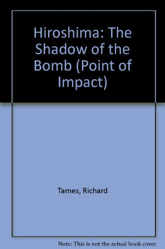 Hiroshima: The Shadow of the Bomb (Point of Impact) (1575724146) by Richard Tames