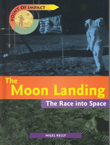 9781575724157: The Moon Landing: The Race into Space (Point of Impact)