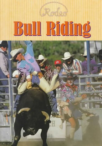 Bull Riding (Rodeo) (9781575725055) by Josepha Sherman
