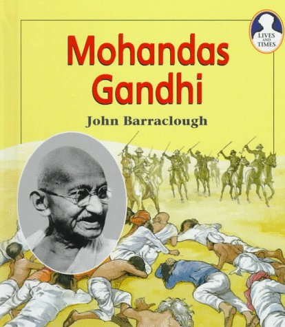 Mohandas Gandhi (Lives and Times): Barraclough, John