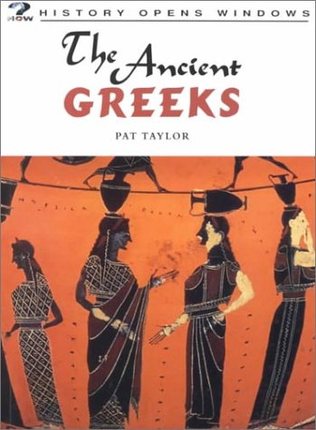 9781575725895: The Ancient Greeks (History Opens Windows)