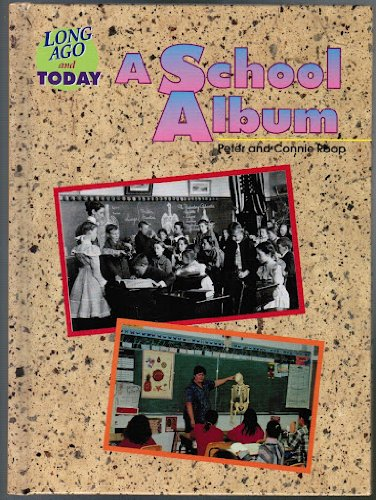 9781575726038: A School Album (Long Ago and Today)
