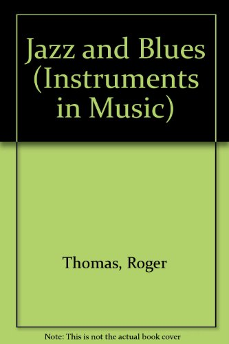 9781575726434: Jazz and Blues (Instruments in Music)