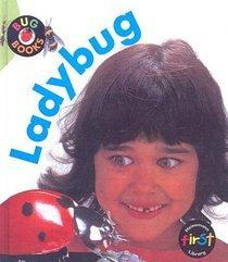 Ladybug (Bug Books): Karen Hartley; Chris
