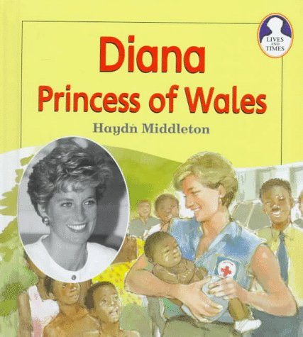 Diana, Princess of Wales (Lives and Times): Middleton, Haydn