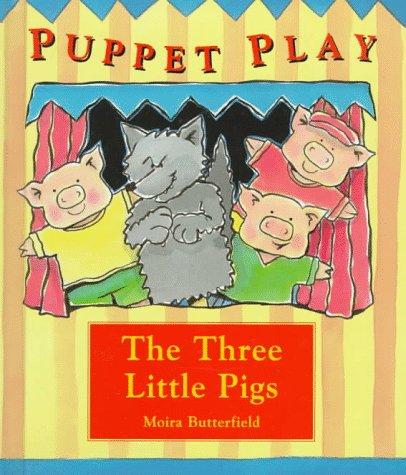 The Three Little Pigs (Puppet Play): Moira Butterfield