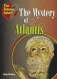 The Mystery of Atlantis (Can Science Solve) (9781575728032) by Wallace, Holly; Generi, Anita