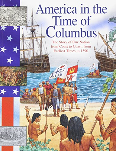 9781575729336: Columbus: The Story of Our Nation from Coast to Coast, from Earliest Times to 1590 (America in the Time of)