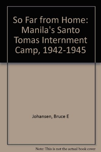 So Far From Home: Manila's Santo Tomas: Bruce E Johansen
