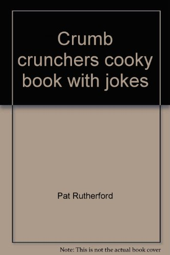 9781575791241: Crumb crunchers cooky book with jokes: 80 cooky recipes for kids to make : easy to make, easy to understand, each with a cooky joke