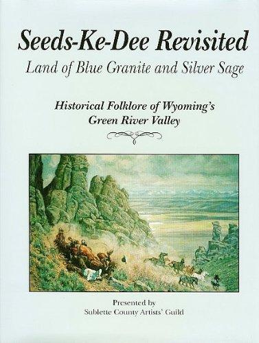 Seeds-Ke-Dee revisited: Land of blue granite and: Guild., Sublette County