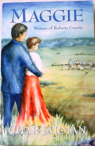 9781575791487: Maggie-- woman of Roberts County: A novel